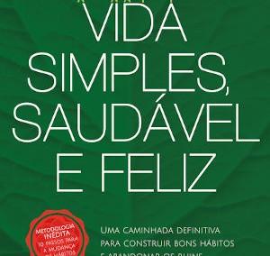 Vida simples, saudável e feliz